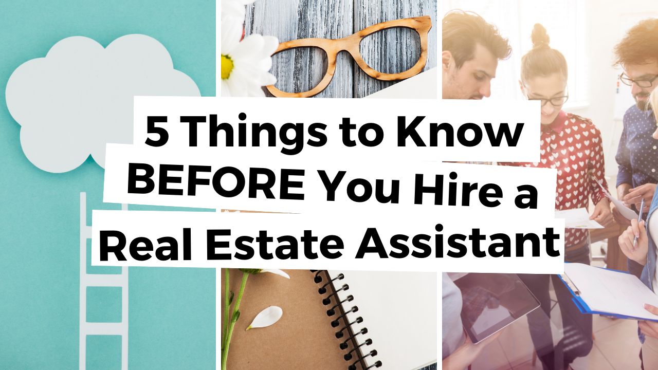5 things to know before you hire a real estate assistant